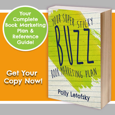 Buzz: Your Super Sticky Book Marketing Plan by Polly Letofsky